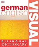 German-English Bilingual Visual Dictionary (DK Bilingual Dictionaries)