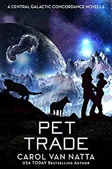 Pet Trade: A Central Galactic Concordance Novella by [Van Natta, Carol]