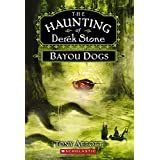 Bayou Dogs (The Haunting of Derek Stone)