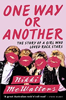 One Way or Another: The Story of a Girl Who Loved Rock Stars by [McWatters, Nikki]