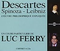 Descartes Spinoza Leibniz L'oeuvre Philosophique