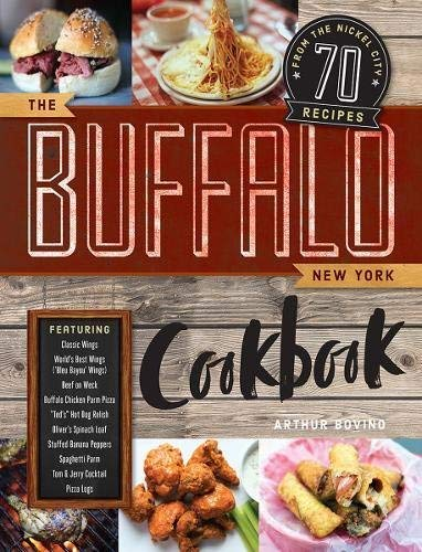 The Buffalo New York Cookbook: 50 Crowd-Pleasing R...