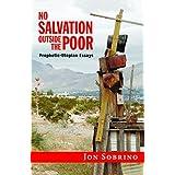 No Salvation Outside the Poor: Prophetic-Utopian Essays