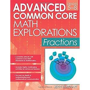 Fractions Grades 5-8 (Advanced Common Core Math Explorations)