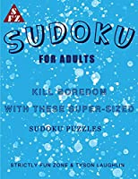 Sudoku For Adults: Kill Boredom With These Super-Sized Sudoku Puzzles
