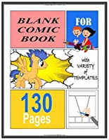 Blank Comic Book For With Variety Of Templates: Blank Comic Book For Kids: With Variety Of TemplatesCreate your own comics with this comic book notebook with a lot of templates.