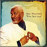 Throw Back Days [Us Import] by Mel Waiters (2006-04-03)