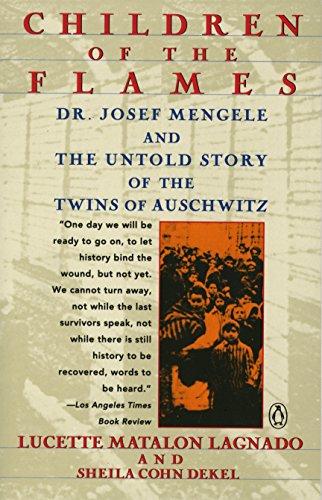 Download Children of the Flames: Dr. Josef Mengele and the Untold Story of the Twins of Auschwitz 0140169318