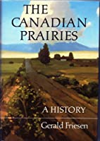 The Canadian Prairies: A History