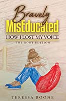 Bravely MisEducated: How I Lost My Voice