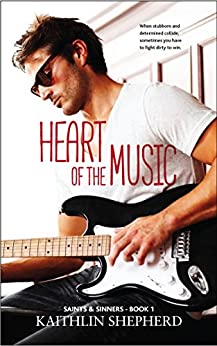 Heart of the Music (Saints & Sinners Book 1) by [Shepherd, Kaithlin]