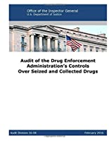 Audit of the Drug Enforcement Administration's Controls over Seized and Collected Drugs