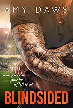 Blindsided: A Best Friends to Lovers Standalone by [Daws, Amy]