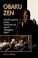 Obaku Zen: The Emergence of the Third Sect of Zen in Tokugawa Japan