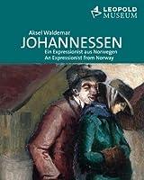 Aksel Waldemar Johannessen: Ein Expressionist aus Norwegen