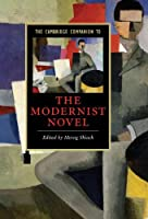 The Cambridge Companion to the Modernist Novel (Cambridge Companions to Literature)