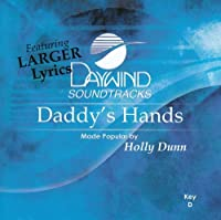 Daddy's Hands by Made Popular By: Holly Dunn