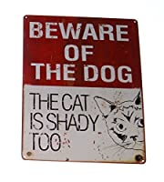 Beware of the Dog.The Cat is Shady Too 30cm x 38cm Novelty Metal Sign