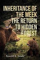 Inheritance of the Meek: The Return to Hidden Forest