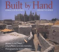 Built by Hand: Vernacular Buildings Around the World