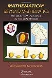 Mathematica Beyond Mathematics: The Wolfram Language in the Real World