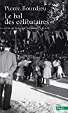 Le Bal Des Celibataires: Crise De La Societe Paysanne En Bearn