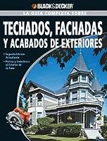 La Guia Completa sobre Techados, Fachadas Y Acabados De Exteriores: Segunda Edicion actualizada -Proteja y embellezca el exterior de su casa (Black & Decker Complete Guide)