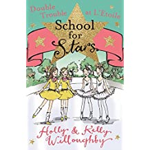 School for Stars: Double Trouble at L'Etoile: Book 5