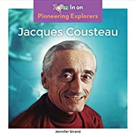 Jacques Cousteau (Pioneering Explorers)