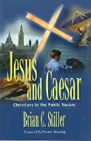 Jesus And Caesar: Christians In The Public Square
