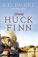 Taming Huck Finn (The New Adventures)