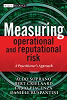 Measuring Operational and Reputational Risk: A Practitioner's Approach (The Wiley Finance Series)