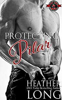 Protecting Pilar (Special Forces: Operation Alpha) (Special Forces & Brotherhood Protectors Book 4) by [Long, Heather, Alpha, Operation]