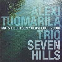 Seven Hills by Alexi Tuomarila Trio