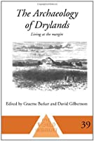 The Archaeology of Drylands: Living at the Margin (One World Archaeology)