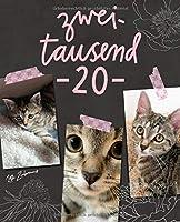 Terminplaner 2020: Monats- und Wochenkalender fuer Katzenfreunde, Titel mit Fotos von Tigerkaetzchen Lotta Zaubermaus