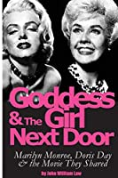Goddess and the Girl Next Door: Marilyn Monroe, Doris Day and the Movie they Shared
