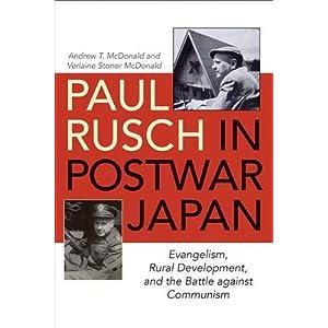 Paul Rusch in Postwar Japan: Evangelism, Rural Development, and the Battle Against Communism