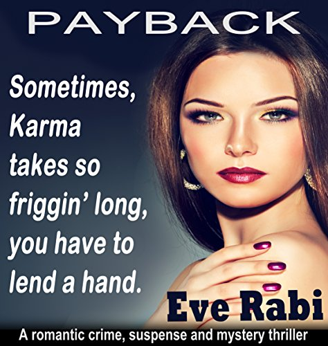 Payback - A free crime, mystery and suspense thriller: A free book crime thriller, mystery suspense and psychological thriller (The Girl on Fire Series 1) (English Edition)