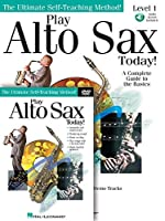 Play Alto Sax Today!: The Ultimate Self-teaching Method