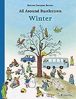 All Around Bustletown: Winter (All Around Bustletown Series)