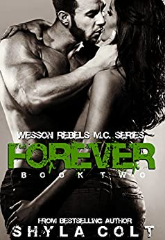 Forever (Wesson Rebel M.C. Series Book 2) by [Colt, Shyla]