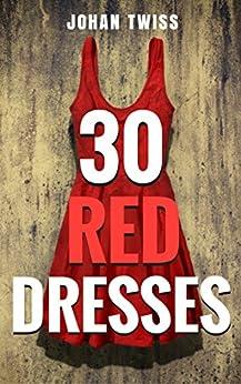 30 Red Dresses by [Twiss, Johan]