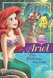 Disney Princess: Ariel: The Birthday Surprise (Disney Princess Early Chapter Books)