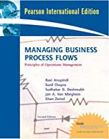 Managing Business Process Flows: Principles of Operations Management. Ravi Anupindi ... [Et Al.]