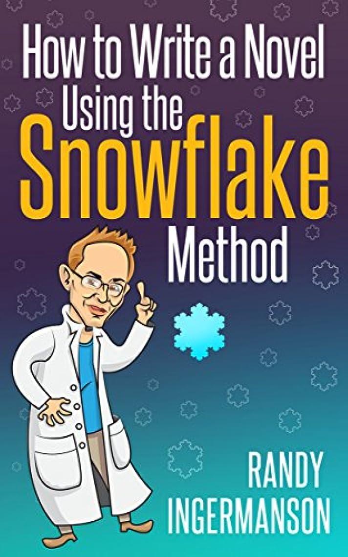 How to Write a Novel Using the Snowflake Method (Advanced Fiction Writing Book 1) (English Edition)