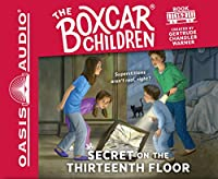 Secret on the Thirteenth Floor: Library Edition (Boxcar Children)