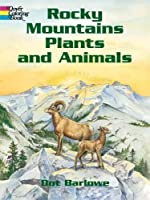 Rocky Mountains Plants and Animals (Dover Nature Coloring Book)
