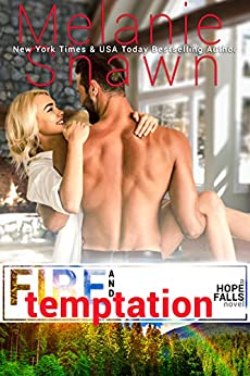 Fire and Temptation (Hope Falls Book 16) by [Shawn, Melanie]