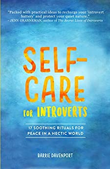 Self-Care For Introverts: 17  Soothing Rituals For Peace In A Hectic World by [Davenport, Barrie]